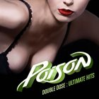 POISON Double Dose: Ultimate Hits album cover
