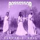 POSSESSOR Electric Hell album cover