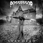 POSSESSOR Stay Dead album cover