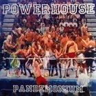 POWERHOUSE (CA) Pandemonium album cover
