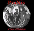 PRAXIS A Taste of Mutation album cover