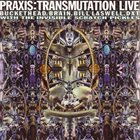PRAXIS Transmutation Live album cover