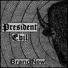 PRESIDENT EVIL Brand New album cover