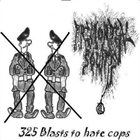 PRIMORDIAL SOUNDS 325 Blasts To Hate Cops album cover