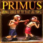 PRIMUS Animals Should Not Try to Act Like People Album Cover