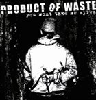 PRODUCT OF WASTE You Won't Take Me Alive album cover