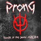 PRONG Power of the Damn Mixxxer album cover