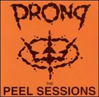 PRONG The Peel Sessions album cover