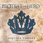 PROTEST THE HERO Sequoia Throne - The Remix EP album cover