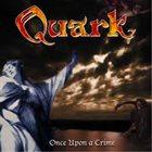 QUARK 7 Once Ipon A Crime album cover