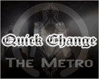 QUICK CHANGE The Metro album cover