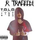 R. TRAGEDY T.O.L.O. album cover