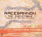 RACEBANNON The Inevitable: Singles And Rarities (1997-2005) album cover