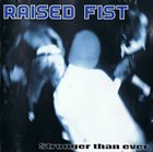 RAISED FIST Stronger Than Ever album cover