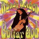 RANDY HOLDEN Guitar God album cover