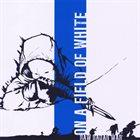 RAW RADAR WAR On A Field Of White album cover