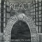 REACT Disturbing The Souls... Of Buried Rage album cover