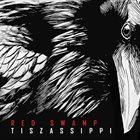 RED SWAMP Tiszassippi album cover