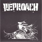 REPROACH Is What It Is E.P. album cover