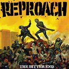 REPROACH The Bitter End album cover