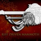 RIFF DRIVEN MAMMOTH First Try album cover