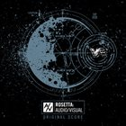 ROSETTA Rosetta: Audio​/​Visual Original Score album cover