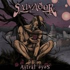 SALVADOR Astral Eyes album cover