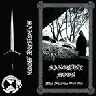 SANGUINE MOON (CA) What Shadows Once Hid... album cover