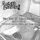 SATAN'S BASEMENT The Pit Of Loneliness: 2007-2018 album cover