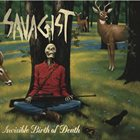 SAVAGIST Invisible Birth Of Death album cover