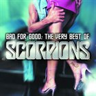 SCORPIONS Bad for Good: The Very Best Of Scorpions album cover