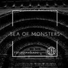 SEA OF MONSTERS Futuro/Passado album cover