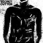 SECRET CUTTER If You Don't Hate Yourself You Aren't Paying Attention album cover