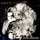 SEDATE ILLUSION What Remains album cover
