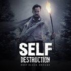 SELF DESTRUCTION Deep Black Dreams album cover