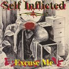 SELF INFLICTED (MD) Excuse Me album cover