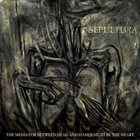 SEPULTURA The Mediator Between Head and Hands Must Be the Heart album cover