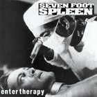 SEVEN FOOT SPLEEN Enter Therapy album cover