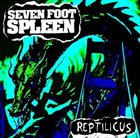 SEVEN FOOT SPLEEN Reptilicus album cover