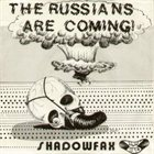 SHADOWFAX The Russians Are Coming album cover
