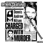 SHITNOISE BASTARDS Dennis Andrew Nilsen Charge With Murder album cover