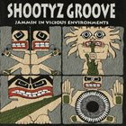 SHOOTYZ GROOVE Jammin' in Vicious Environments album cover