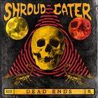 SHROUD EATER Dead Ends album cover