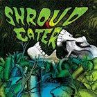 SHROUD EATER Shroud Eater album cover
