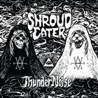 SHROUD EATER ThunderNoise album cover