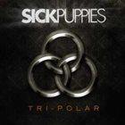 SICK PUPPIES Tri-Polar album cover