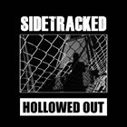 SIDETRACKED Hollowed Out album cover