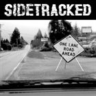 SIDETRACKED One Lane Road Ahead album cover