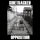 SIDETRACKED Opposition album cover