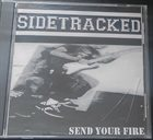 SIDETRACKED Send Your Fire album cover